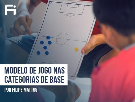 Tática - Modelo de Jogo nas Categorias de Base: Desenvolver o mesmo modelo da equipe Profissional?