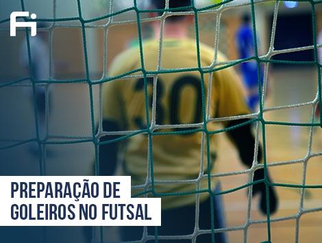 Futsal - Preparação de Goleiros no Futsal