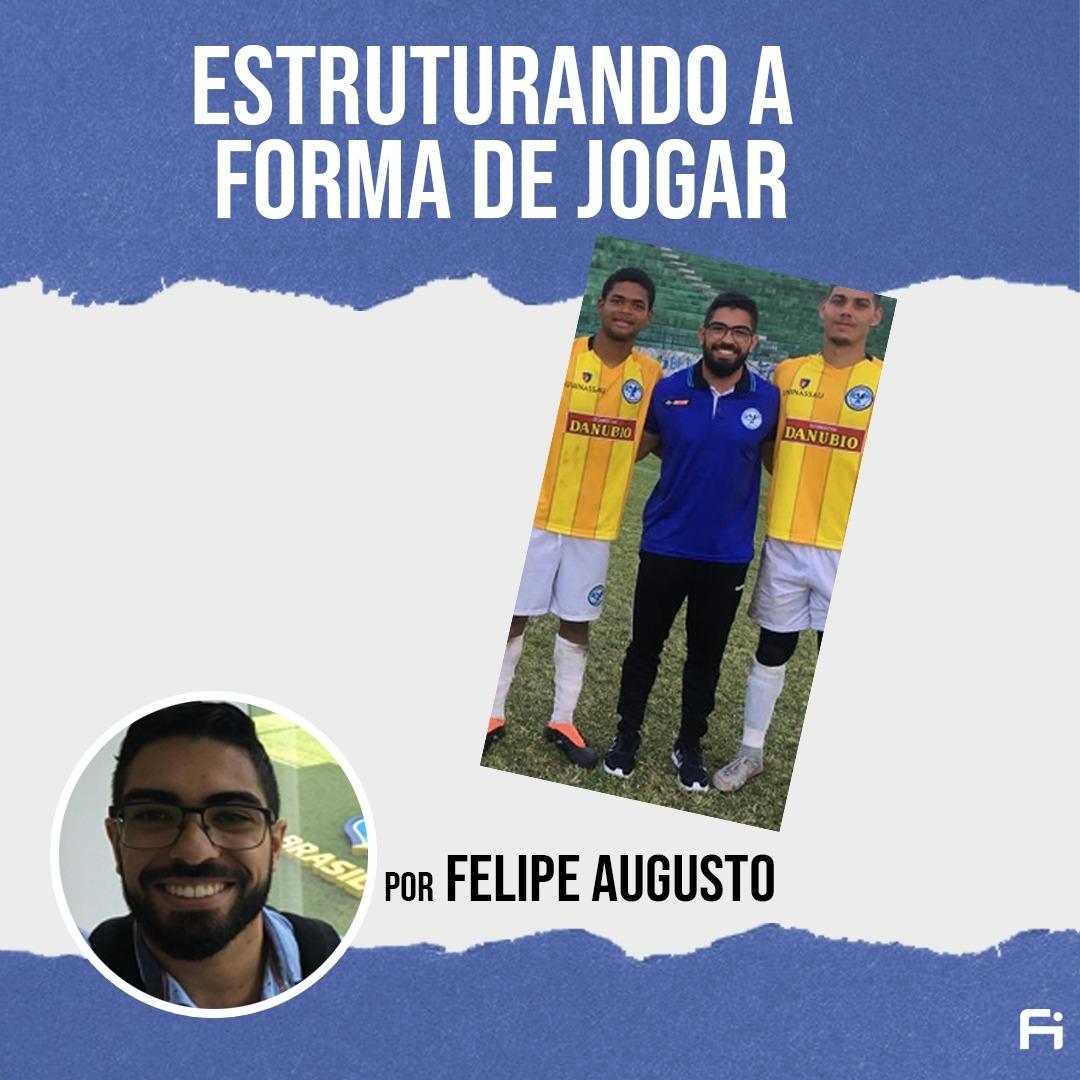 Estruturando a forma de jogar com Felipe Augusto