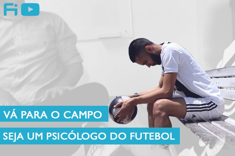 VÍDEO: Vá para o campo, seja um Psicólogo do Futebol!